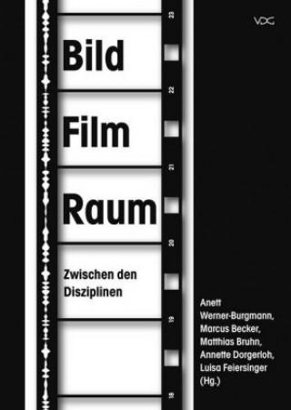 BildFilmRaum. Zwischen den Disziplinen