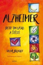 Alzheimer Dejte jim lásku a štěstí