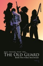 Old Guard Book Two: Force Multiplied