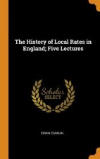 History of Local Rates in England; Five Lectures
