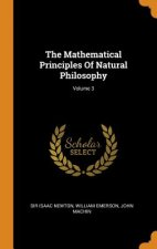 Mathematical Principles of Natural Philosophy; Volume 3