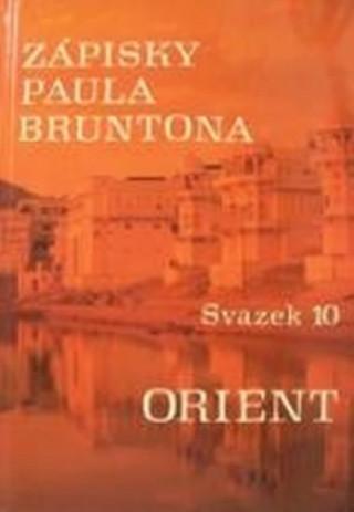 Zápisky Paula Bruntona - Svazek 10: Orient