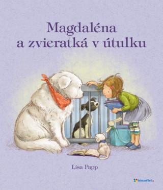 Magdaléna a zvieratká v útulku