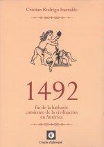 1492 FIN DE LA BARBARIE COMIENZO DE LA CIVILIZACIÓN EN AMRICA