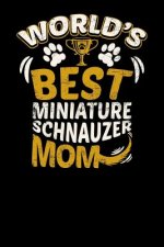 World's Best Miniature Schnauzer Mom: Fun Diary for Dog Owners with Dog Stationary Paper, Cute Illustrations, and More
