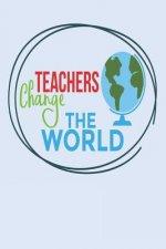 Teachers Change the World: Small Teacher Appreciation Notebook