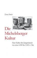 Die Michelsberger Kultur: Eine Kultur Der Jungsteinzeit VOR Etwa 4.300 Bis 3.500 V. Chr.