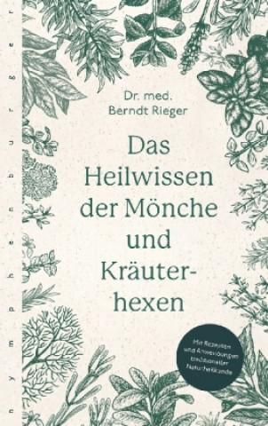 Das Heilwissen der Mönche und Kräuterhexen