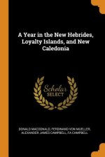 Year in the New Hebrides, Loyalty Islands, and New Caledonia