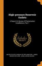 High-Pressure Reservoir Outlets