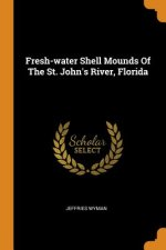 Fresh-Water Shell Mounds of the St. John's River, Florida
