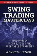 Swing Trading Masterclass: Time-Proven Tactics, Tools and Profitable Strategies