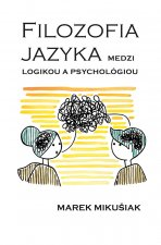 FILOZOFIA JAZYKA medzi logikou a psychológiou
