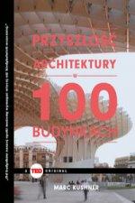 Przyszłość architektury w 100 budynkach