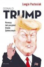 Donald Trump Pierwszy taki prezydent Stanów Zjednoczonych