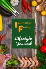 Intermittent Fasting: Lifestyle Journal