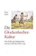 Die Glockenbecher-Kultur: Eine Kultur Der Jungsteinzeit VOR Etwa 2.500 Bis 2.000 V. Chr.