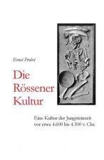 Die Rössener Kultur: Eine Kultur der Jungsteinzeit vor etwa 4.600 bis 4.300 v. Chr.