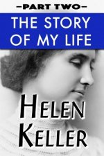The Story of My Life Vol 2: Super Large Print Edition of the Classic Autobiography Specially Designed for Low Vision Readers with a Giant Easy to