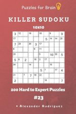 Puzzles for Brain - Killer Sudoku 200 Hard to Expert Puzzles 10x10 Vol.23