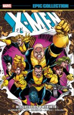 X-men Epic Collection: Dissolution & Rebirth