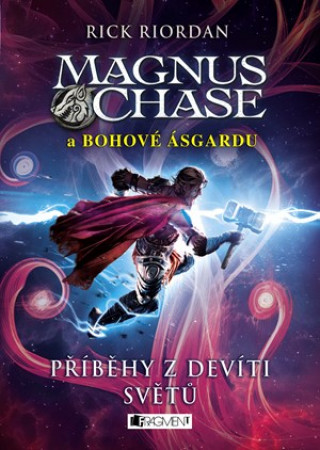 Magnus Chase a bohové Ásgardu Příběhy z devíti světů