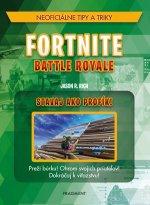 Fortnite Battle Royale Stavaj ako profík!