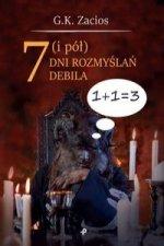 7 (i pół) dni rozmyslań debila