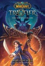 Shining Blade (World of Warcraft: Traveler, #3)