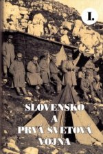 Slovensko a prvá svetová vojna I.