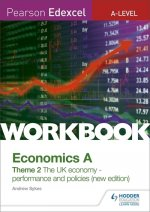 Pearson Edexcel A-Level Economics A Theme 2 Workbook: The UK economy - performance and policies