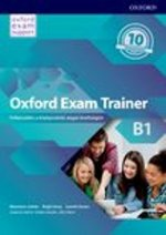 Oxford Exam Trainer B1 Student's Book (Czech Edition)