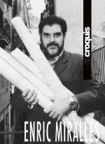 ENRIC MIRALLES (1983-2009)
