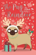 Pug Who Wanted to Be A Reindeer