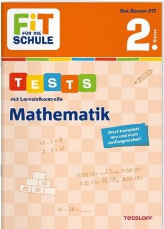 FiT FÜR DIE SCHULE. Tests mit Lernzielkontrolle. Mathematik 2. Klasse