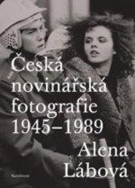 Česká novinářská fotografie 1945–1989