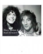 Marc Bolan and Rod Stewart!