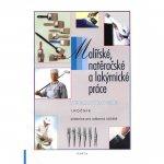Malířské, natěračské a lakýrnické práce – technologie 1. díl (1. roč.) - učebnice pro odborná učiliště