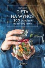 Dieta na wynos / 100 pomysłów na zdrowy lunch