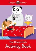 Top Dog is Sick Activity Book - Ladybird Readers Starter Level 5