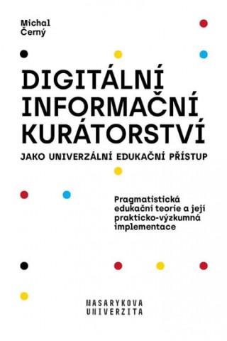 Digitální informační kurátorství jako univerzální edukační přístup