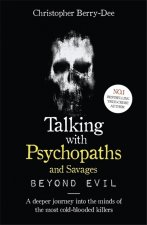 Talking With Psychopaths and Savages: Beyond Evil