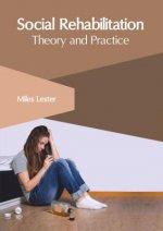 Social Rehabilitation: Theory and Practice
