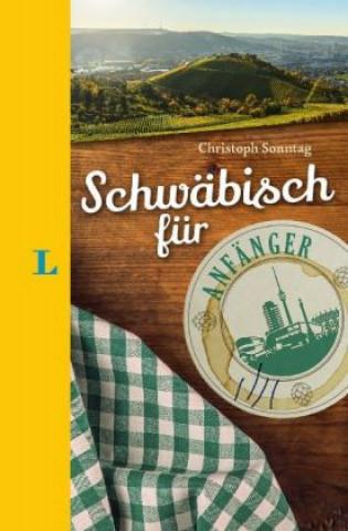 Langenscheidt Schwäbisch für Anfänger - Der humorvolle Sprachführer für Schwäbisch-Fans