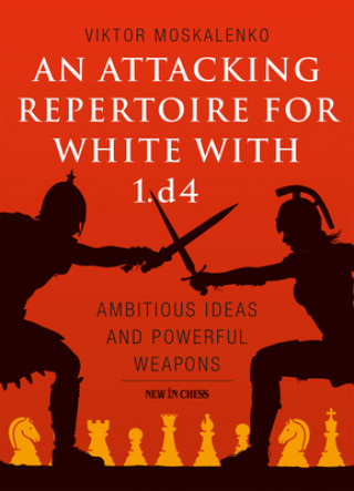 Attacking Repertoire for White with 1.d4