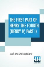 First Part Of Henry The Fourth (Henry IV, Part I)