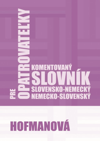 Komentovaný slovensko-nemecký a nemecko-slovenský slovník pre opatrovateľky