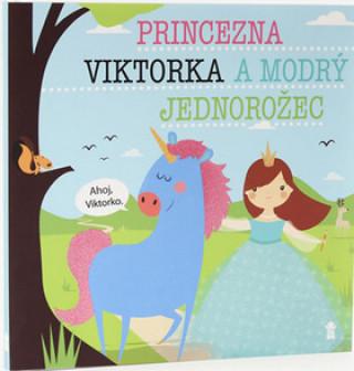 Princezna Viktorka a modrý jednorožec