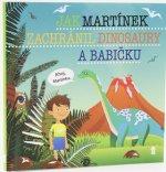 Jak Martínek zachránil dinosaury a babičku