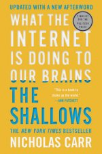 Shallows - What the Internet Is Doing to Our Brains